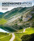 ASCENSIONES MITICAS - 9788497858618 - DANIEL FRIEBE