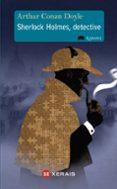 SHERLOCK HOLMES, DETECTIVE - 9788499144818 - ARTHUR CONAN DOYLE