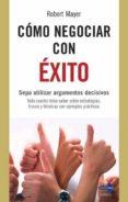 COMO NEGOCIAR CON EXITO - 9788499170718 - ROBERT MAYER