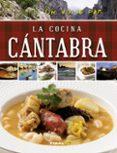 UN VIAJE POR LA COCINA CÁNTABRA - 9788499282718 - VV.AA.