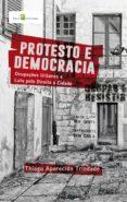 PROTESTO E DEMOCRACIA (EBOOK) - 9788546208418 - THIAGO APARECIDO TRINDADE