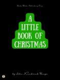 Descargar libros en ingles mp3 gratis A LITTLE BOOK OF CHRISTMAS de  (Spanish Edition)