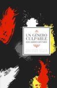 UN GENERO CULPABLE - 9789871489718 - EDUARDO GRÜNER