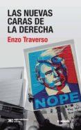 LAS NUEVAS CARAS DE LA DERECHA - 9789876298018 - ENZO TRAVERSO