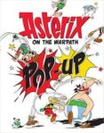 ASTERIX ON THE WARPATH - POP UP - 9781510100428 - RENE GOSCINNY