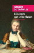 DISCOURS SUR LE BONHEUR - 9782743628628 - MADAME DU CHATELET