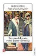 RETRATO DEL POETA COMO JOVEN CUENTISTA - 9786071640628 - RUBEN DARIO