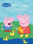 ¡VEN A JUGAR CON PEPPA! (PEPPA PIG. ACTIVIDADES) - 9788401907128 - VV.AA.