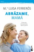 ABRAZAME, MAMA - 9788408006428 - Mª LUISA FERREROS TOR