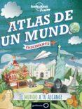 ATLAS DE UN MUNDO FASCINANTE (LONELY PLANET JUNIOR) - 9788408145028 - VV.AA.
