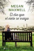 EL DIA QUE EL CIELO SE CAIGA + COLGANTE SWAROVSKI - 9788408158028 - MEGAN MAXWELL