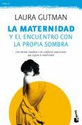 LA MATERNIDAD Y EL ENCUENTRO CON LA PROPIA SOMBRA - 9788408165828 - LAURA GUTMAN