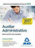 AUXILIAR ADMINISTRATIVO DEL SERVICIO EXTREMEÑO DE SALUD (SES). SIMULACROS DE EXAMEN - 9788414210628 - VV.AA.