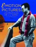 EMOTION PICTURES: EL CINE DE JOSE LUIS GARCI - 9788415606628 - VICTOR ARRIBAS