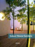 INDOOR HOUSE GARDENS (ED. BILINGÜE ESPAÑOL-INGLES) - 9788415829928 - VV.AA.
