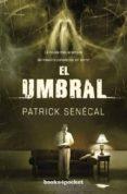 EL UMBRAL - 9788415870128 - PATRICK SENECAL