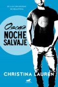 OSCURA NOCHE SALVAJE (WILD SEASONS 3) - 9788416076628 - CHRISTINA LAUREN
