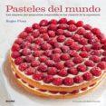 pasteles del mundo-roger pizey-9788416138128