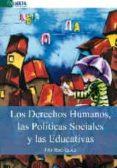 DERECHOS HUMANOS, LAS POLITICAS SOCIALES Y LAS EDUCATIVAS - 9788416383528 - FITO RODRIGUEZ