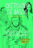 SKETCHING DE MODA: PLANTILLAS, POSES E IDEAS PARA EL DISEÑO DE MODA - 9788416504428 - CLAUDIA AUSONIA PALAZIO