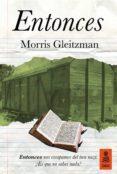 ENTONCES - 9788416523528 - MORRIS GLEITZMAN