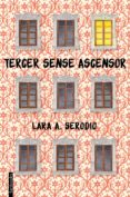 TERCER SENSE ASCENSOR - 9788416716128 - LARA A. SERODIO