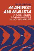 MANIFEST ANIMALISTA - 9788416930128 - CORINE PELLUCHON