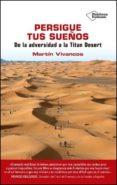 PERSIGUE TUS SUEÑOS - 9788417114428 - MARTIN VIVANCOS