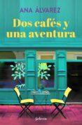 dos cafés y una aventura (dos más dos 2) (ebook)-ana alvarez-9788417606428
