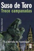 TRECE CAMPANADAS - 9788420669328 - SUSO DE TORO