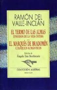 EL YERMO DE LAS ALMAS - 9788423973828 - RAMON MARIA DEL VALLE INCLAN