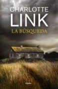 Buenos libros electrónicos para descargar LA BÚSQUEDA 9788425357428 de CHARLOTTE LINK RTF PDF