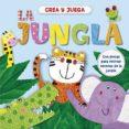 CREA Y JUEGA LA JUNGLA - 9788428549028 - VV.AA.