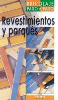 REVESTIMENTOS Y PARQUES (BRICOLAJE PASO A PASO) - 9788430539628 - PHILIPPE BIERLING