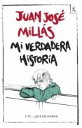 MI VERDADERA HISTORIA - 9788432232428 - JUAN JOSE MILLAS