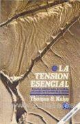 LA TENSION ESENCIAL - 9788437502328 - THOMAS S. KUHN