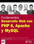 FUNDAMENTOS DESARROLLO WEB CON PHP 6, APACHE Y MYSQL (ANAYA MULTI MEDIA/WROX) - 9788441526228 - VV.AA.