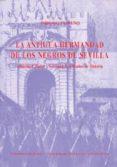 LA ANTIGUA HERMANDAD DE LOS NEGROS DE SEVILLA: ETNICIDAD, PODER Y SOCIEDAD EN 600 AÑOS DE HISTORIA - 9788447203628 - ISIDORO MORENO