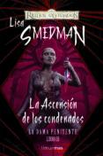 LA ASCENSION DE LOS CONDENADOS (REINOS OLVIDADOS: LA DAMA PENITEN TE, Nº 3) - 9788448038328 - LISA SMEDMAN