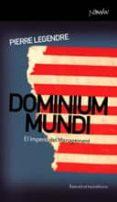 DOMINIUM MUNDI - 9788461090228 - PIERRE LEGENDRE