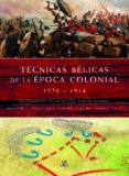 TECNICAS BELICAS DE LA EPOCA COLONIAL 1776-1914: EQUIPAMIENTO, TE CNICAS Y TACTICAS DE COMBATE - 9788466217828 - ROBERT B. BRUCE