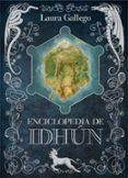 ENCICLOPEDIA DE IDHUN - 9788467574128 - LAURA GALLEGO GARCIA