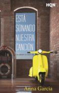 ESTÁ SONANDO NUESTRA CANCIÓN (LAS CANCIONES DE NUESTRA VIDA) (EBOOK) - 9788468797328 - ANNA GARCIA