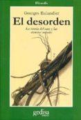EL DESORDEN: LA TEORIA DEL CAOS Y LAS CIENCIAS SOCIALES - 9788474323528 - GEORGES BALANDIER