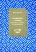 ARTE, PSICOLOGIA Y EDUCACION: FUNDAMENTACION VYGOTSKYANA DE LA ED UCACION ARTISTICA - 9788477741428 - JUAN J. JOVE PERES