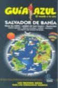 SALVADOR DE BAHIA (GUIA AZUL) - 9788480236928 - VV.AA.