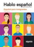 HABLO ESPAÑOL: ESPAÑOL PARA INMIGRANTES (NIVEL INICIAL) - 9788484337928 - RAFAEL LUCENA SOTO