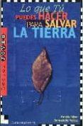 LO QUE TU PUEDES HACER PARA SALVAR LA TIERRA (2ª ED.) - 9788489804128 - DEBBIE SILVER
