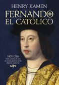 FERNANDO EL CATOLICO - 9788490605028 - HENRY KAMEN