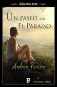 un paseo por el paraíso (ebook)-andrea pereira-9788490690628